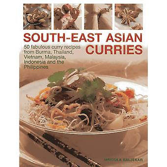 South-East Asian Curries - 50 Fabulous Curry Recipes from Burma - Thai