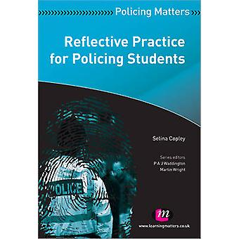 Reflective Practice for Policing Students by Selina Copley - 97818444