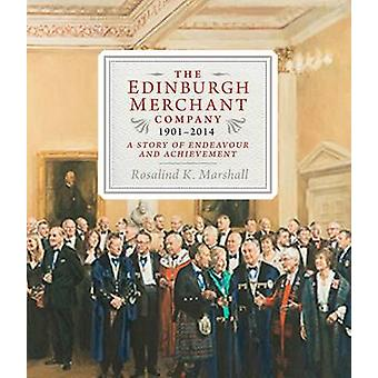 The Edinburgh Merchant Company - 1901-2014 - A Story of Endeavour and