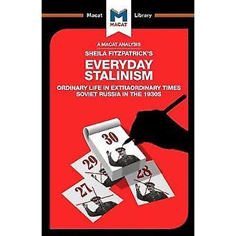 Everyday Stalinism - Ordinary Life in Extraordinary Times - Soviet Russ