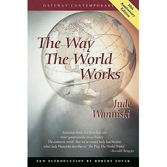 The Way the World Works (4th Revised edition) by Jude Wanniski - 9780