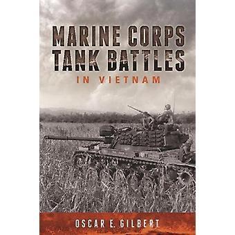 Batailles de réservoir du Corps des marines au Vietnam par Oscar E. Gilbert - 9781612005