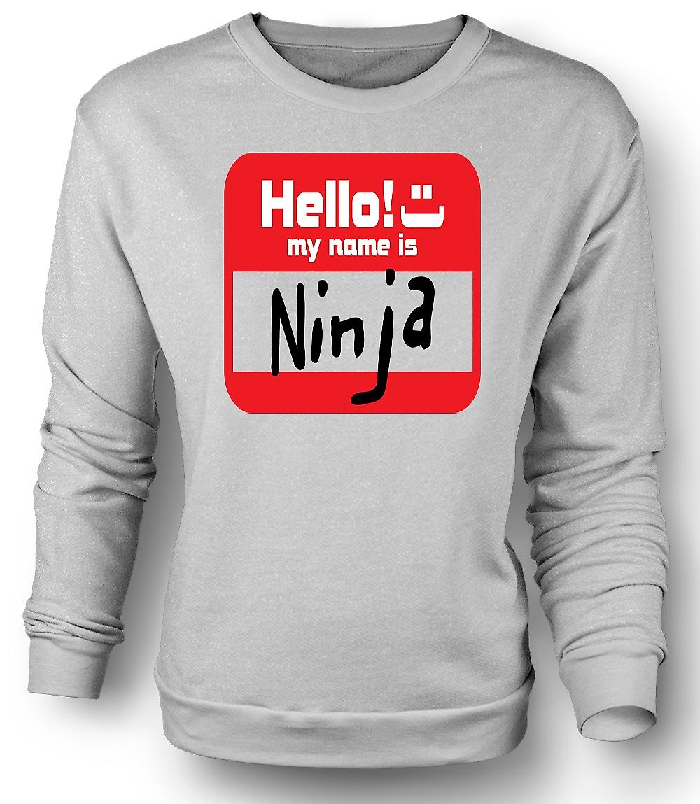 Mens Sweatshirt Hello My Name Is Ninja - Funny