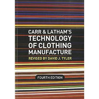 Carr and Latham's Technology of Clothing Manufacture (4th Revised edi