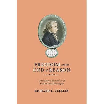 Libertad y el fin de la razón - sobre la base Moral del crítico de Kant