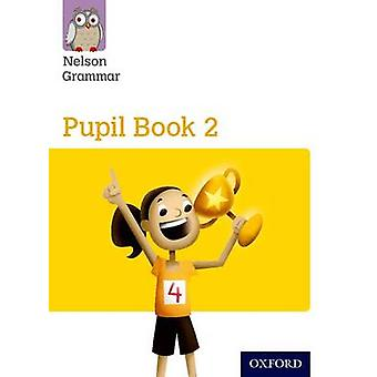 Nelson Grammar Pupil Book 2 Year 2/P3 by Wendy Wren - 9781408523896 B