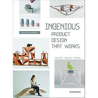 Ingenious - Product Design that Works by Wang Shaoqiang - 978841685132
