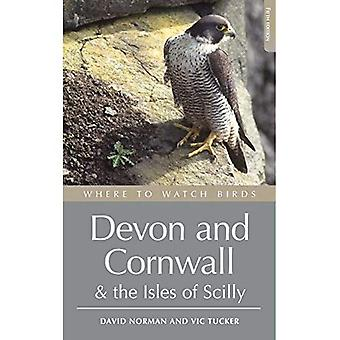 Where to Watch Birds in Devon and Cornwall: Including the Isles of Scilly and Lundy (Where to Watch Birds)