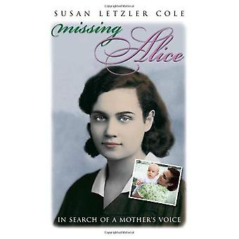 Missing Alice: In Search of a Mother's Voice