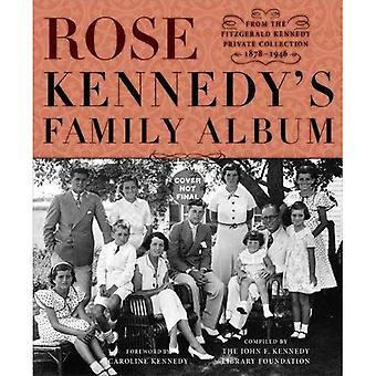 Album di famiglia di Rose Kennedy: dalla collezione privata di Fitzgerald Kennedy, 1878-1946