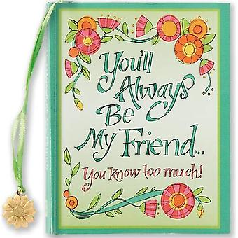 You'll Always Be My Friend...: You Know Too Much! (Charming Petites)