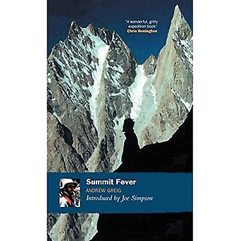 Summit Fever: An Armchair Climber's Initiation to Glencoe, Mortal Terror and the Himalayan Matterhorn
