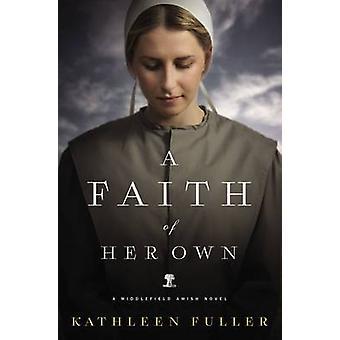 Uma fé de sua própria por Fuller & Kathleen