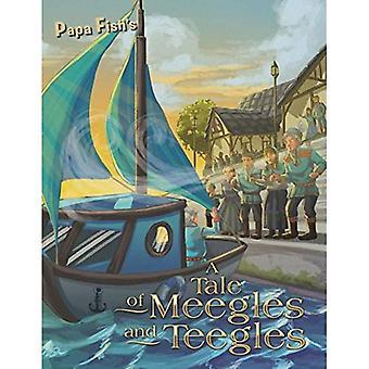 A Tale of Meegles and Teegles