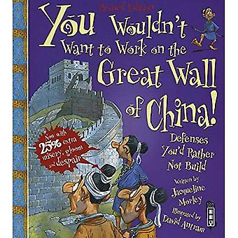 You Wouldn't Want To Work On The Great Wall Of China! (You Wouldn't Want To Be)