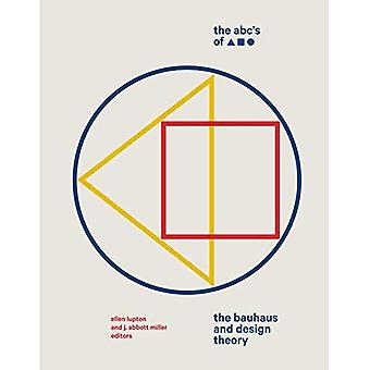 The ABC's of Triangle, Square, Circle: The Bauhaus� and Design Theory