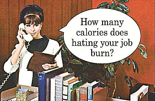 How Many Calories Does Hating Your Job Burn? funny fridge magnet (ep)