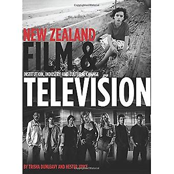 New Zealand Film and Television: Institution, Industry and Cultural Change