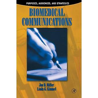 Biomedical Communications Purpose Audience and Strategies by Miller & Jon D.