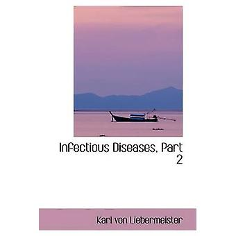 Infectious Diseases Part 2 by Liebermeister & Karl von