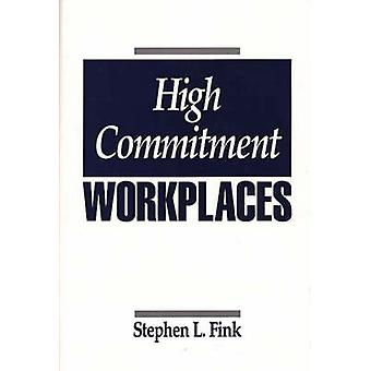 High Commitment Workplaces by Fink & Stephen L.