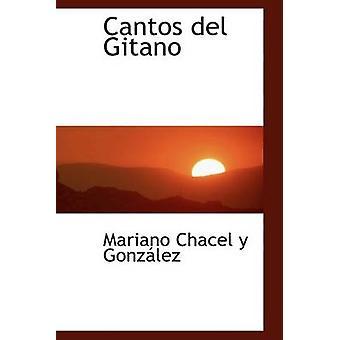 Cantos ديل الغجري من كاسيل y جونزليز & ماريانو