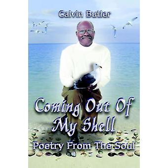 Coming Out of My Shell  Poetry From the Soul by Butler & Calvin