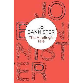 Hirelings Tale by Bannister & Jo