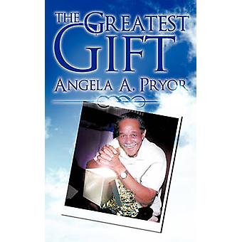 The Greatest Gift by Pryor & Angela A.