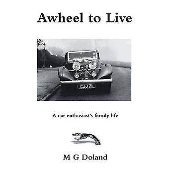 Awheel to Live by Doland & M G