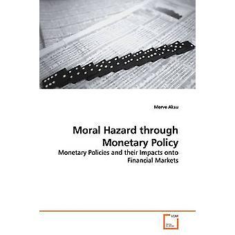 アクス & Merve による金融政策によるモラル・ハザード