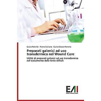 Preparati galenici ad uso transdermico nel Wound Care by Palombi Giulia