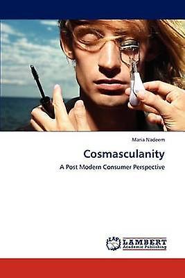 Cosmasculanity by Nadeem & Maria