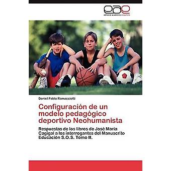 Configuracin de un modelo pedaggico deportivo Neohumanista by Ramacciotti Daniel Pablo