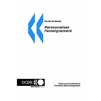Lecole de demain Personnaliser lenseignement por OECD Publishing
