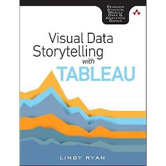 Visual Data Storytelling with Tableau by Visual Data Storytelling wit