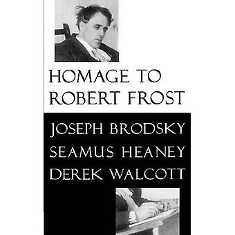 HOMAGE TO ROBERT FROST PB by Joseph Brodsky - 9780374525248 Book