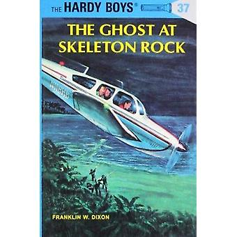 The Ghost at Skeleton Rock by Franklin W Dixon - 9780448089379 Book