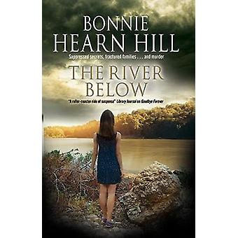 The River Below by Bonnie Hearn Hill - 9780727887450 Book