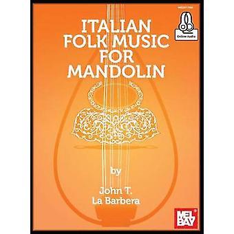 Italian Folk Music for Mandolin by John La Barbera - 9780786695744 Bo