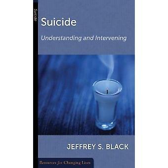 Suicide - Understanding and Intervening by Black - Jeffrey S. - 978087
