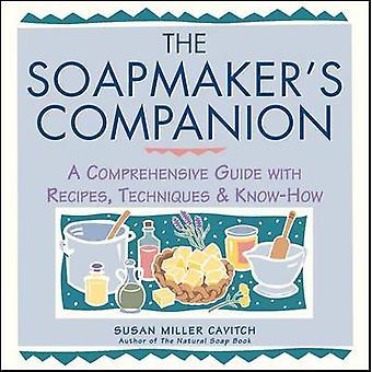 The Soap Maker's Companion - A Comprehensive Guide with Recipes - Tech