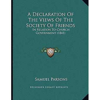 A Declaration of the Views of the Society of Friends - In Relation to