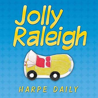 Jolly Raleigh by Harpe Daily - 9781449706043 Book