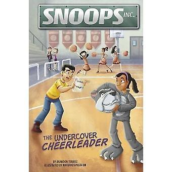 The Undercover Cheerleader by Brandon Terrell - 9781496550637 Book