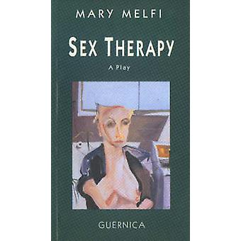 Sex Therapy - A Play by Mary Melfi - 9781550710359 Book