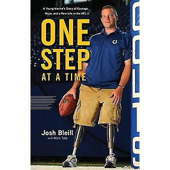 One Step at a Time - A Young Marine's Story of Courage - Hope and a Ne