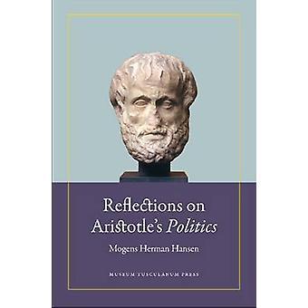 Reflections on Aristotles Politics by Mogens Herman Hansen - 97887635