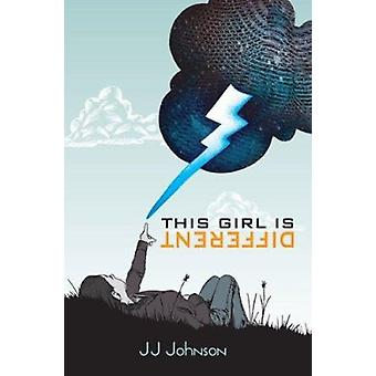This Girl Is Different by J J Johnson - 9781561457007 Book