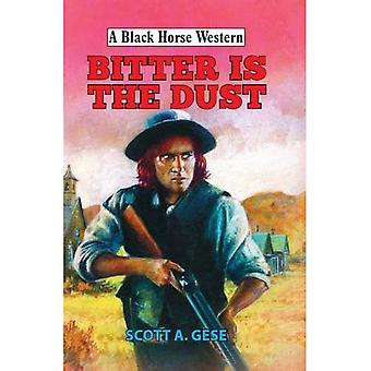 Bitter is the Dust (A Black Horse Western)